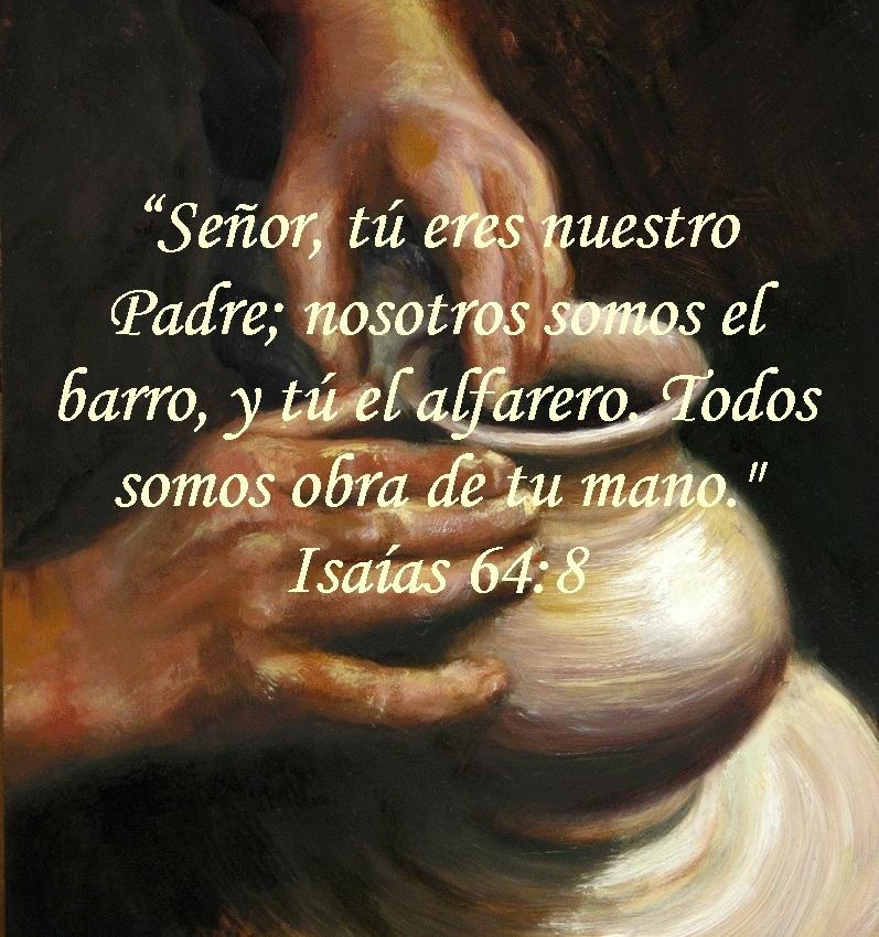 Dios es el Alfarero y nosotros somos el barro  Isaas 648