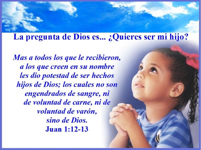 La Pregunta De Dios Es Quieres Ser Mi Hijo Juan 1 12 13 Mission Venture Ministries En Español