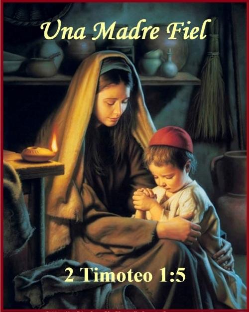 Una Madre Fiel - 2 Timoteo 1 vs 5