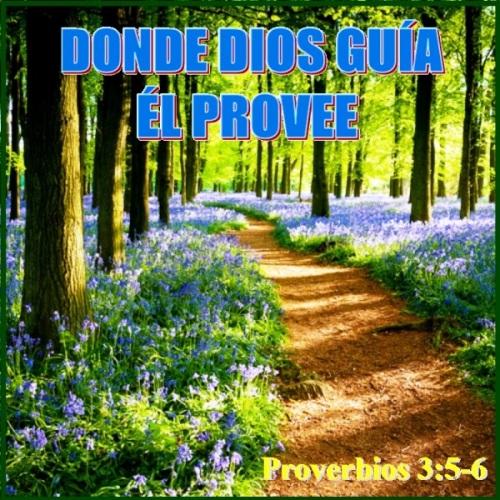 1 Donde Dios Guía Él Provee
