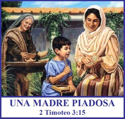 UNA MADRE PIADOSA - 2 Timothy 3 vs 15